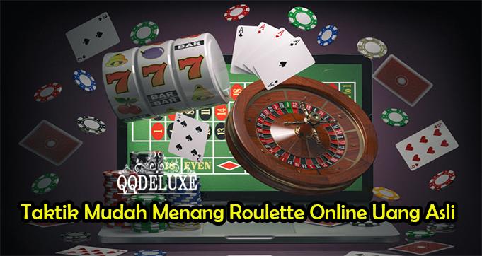 Taktik Mudah Menang Roulette Online Uang Asli