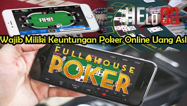 Wajib Miliki Keuntungan Poker Online Uang Asli