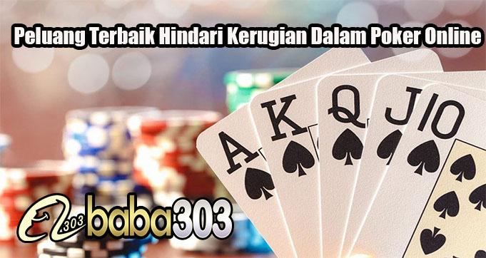 Peluang Terbaik Hindari Kerugian Dalam Poker Online