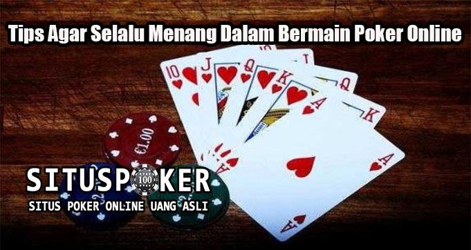 Tips Agar Selalu Menang Dalam Bermain Poker Online